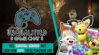 Unqualified Game Chat Ep. 14: Yes, Survival Horror, But Look How Cute These Pokémon Are
