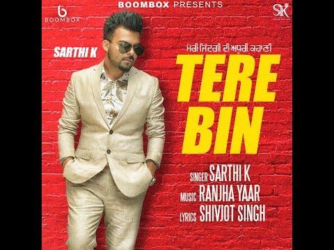 New Punjabi Song 2016  Tere Bin Full Video  Sarthi K  Sukh Sanghera  Latest Punjabi Song