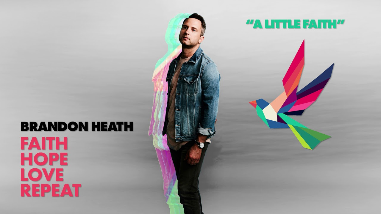 Brandon Heath - A Little Faith (Official Audio)