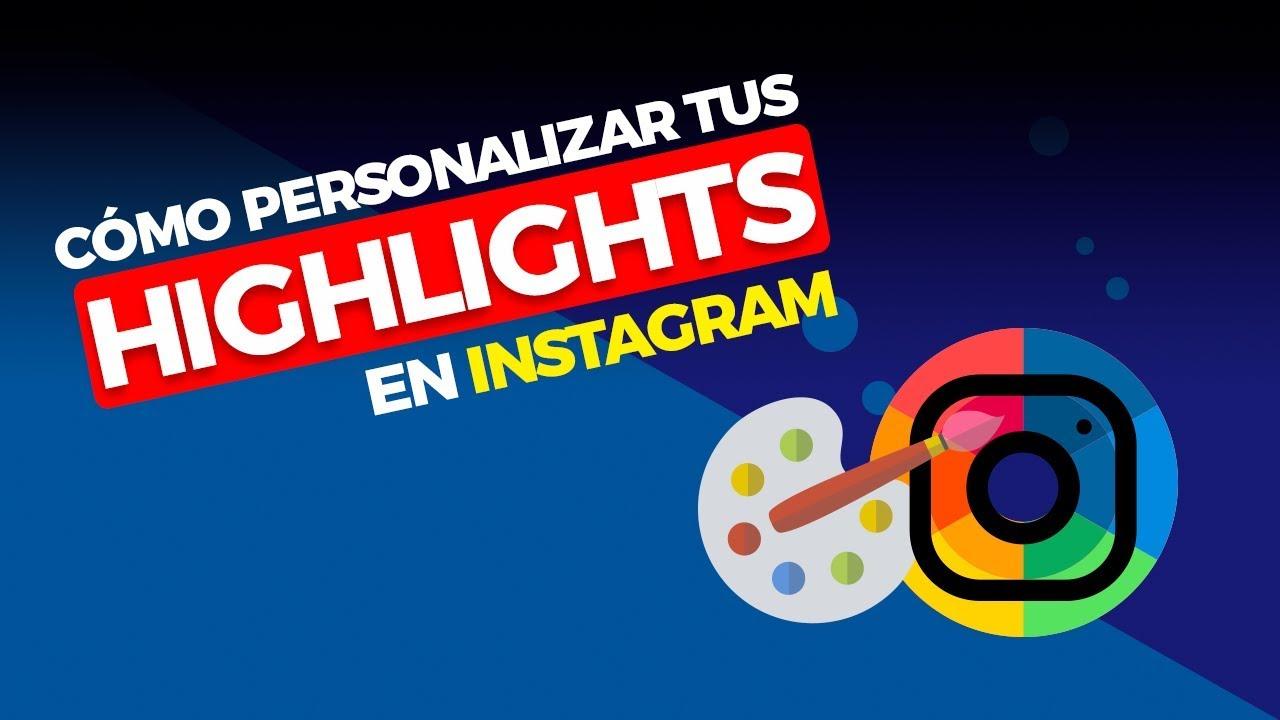 Cómo Personalizar Tus Highlights De Instagram Gratis Trucos Para