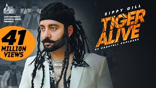 Tiger Alive (Punjabi Video Song) – Sippy Gill