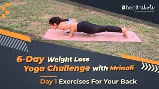 Yoga weight loss challenge, day 1 | exercises for your back