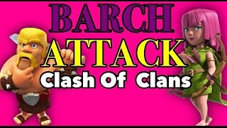 Clash Of Clans: BARCH Attack! (How to Waste 100 Gems)