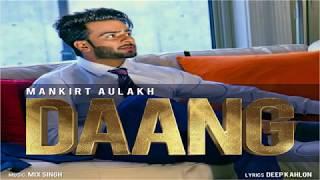Daang : Mankirt Aulakh ( Full Song ) | Mr Jaat | Latest Punjabi song 2017...//