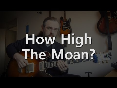 How High The Moan? - Jazz Guitar Solo