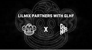 GLHF x Lilmix