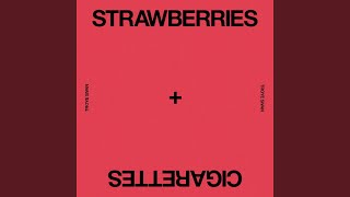 Strawberries & Cigarettes