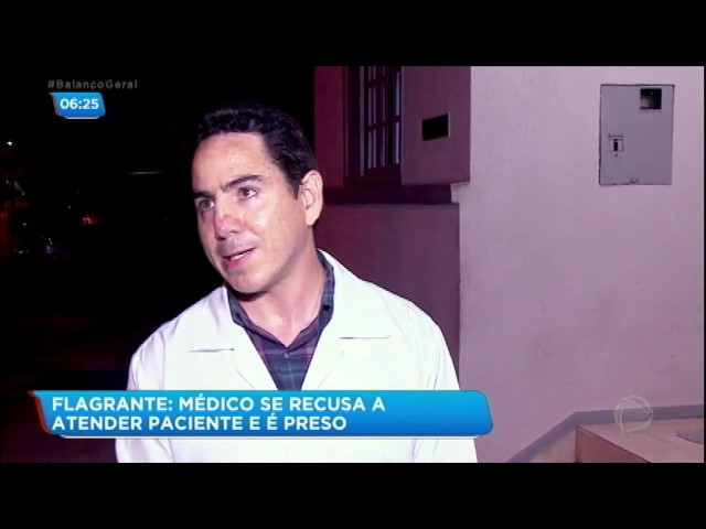 Médico se recusa a atender paciente e acaba preso