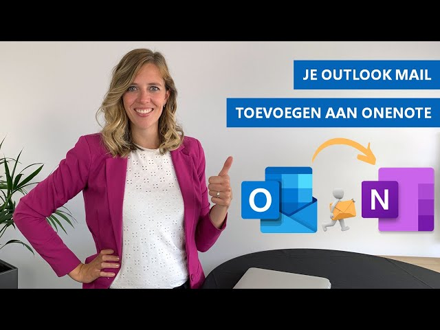 Hoe zet je een Outlook e-mail in OneNote?