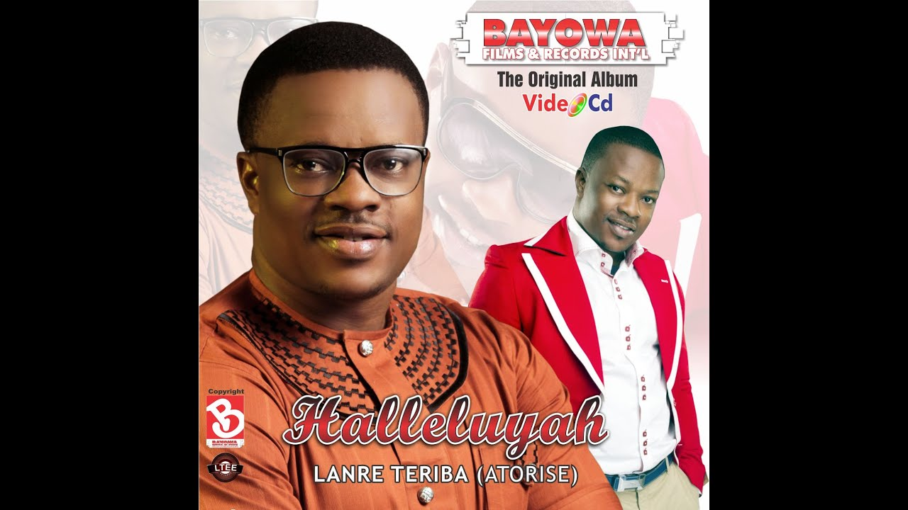 Download Halleluyah By Lanre Teriba  (Atorise)  Album Video