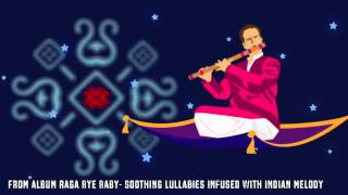 Lori- From Raga Bye Baby; Soothing Lullabies Infused with Indian Melody