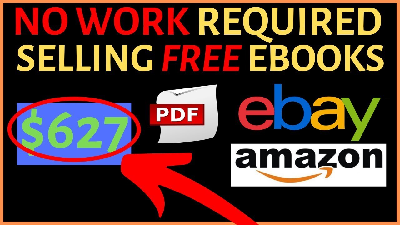NO WORK REQUIRED | Make Money Selling Free Ebooks on Amazon & Ebay  (2020)