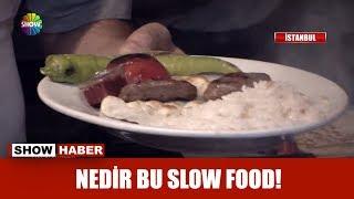 Nedir bu Slow Food!