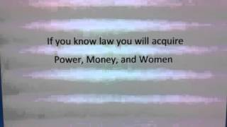 Law attracts Power, Money, and Women