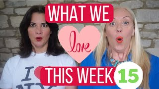 What We Love This Week, Ep 15