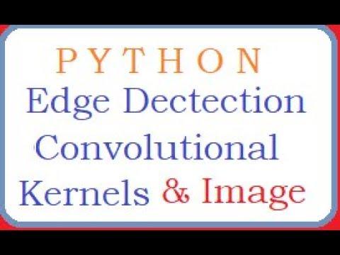 PYTHON: Sobel Edge Detection, Convolutional Kernels, Gaussian Blur