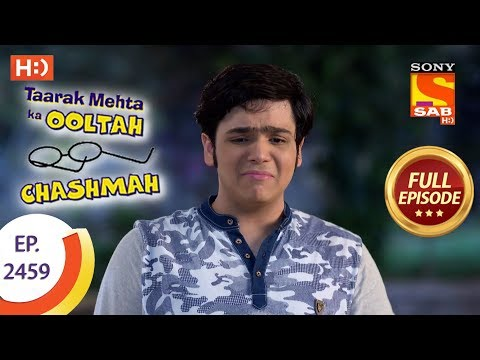 Taarak Mehta Ka Ooltah Chashmah – Ep 2459 – Full Episode – 3rd May, 2018