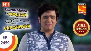 Taarak Mehta Ka Ooltah Chashmah - Ep 2459 - Full Episode - 3rd May, 2018
