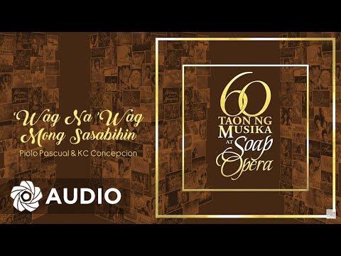 Piolo & KC - Wag Na Wag Mong Sasabihin (Audio) 🎵 | 60 Taon Ng Musika At Soap Opera