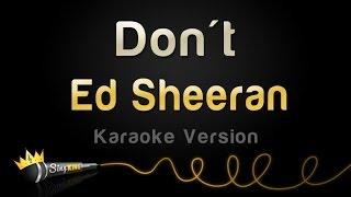 Ed sheeran - don't (karaoke version)