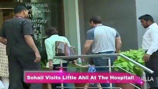 Sohail Khan Visits Little Ahil At The Hospital!