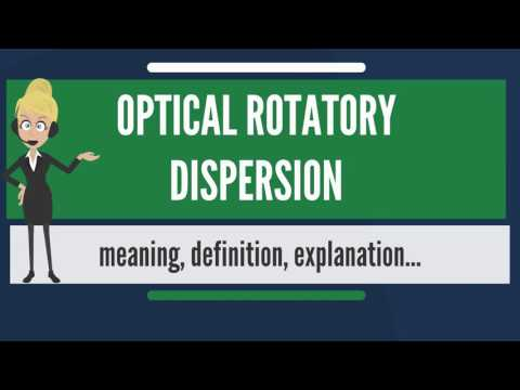 What is OPTICAL ROTATORY DISPERSION? What does OPTICAL ROTATORY DISPERSION mean?