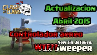 Clash of Clans | Actualizacion Abril 2015 | El controlador aereo, Air Sweeper