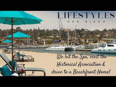 Lifestyles San Diego hits the Spa, visits the Historical Association & drives to a Beachfront Home