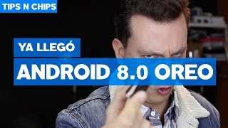Android 8.0 Oreo TIPS  - #TipsNChips con @japonton