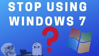 Stop Using Windows 7