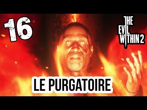 THE EVIL WITHIN 2 - Le Purgatoire - Let's Play FR Episode 16 Sans Commentaires (Ps4 pro)