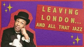 LEAVING LONDON AND ALL THAT JAZZ | Toddy's World S3 Ep5