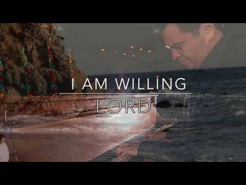 I AM WILLING, LORD - Sam Ocampo