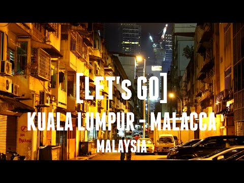 [LET's GO] Malaysia: Kuala Lumpur-Malacca | Haribowo Chandra