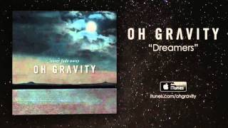 """Dreamers"" - Oh Gravity"