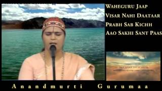 Waheguru Jaap and Shabad Kirtan (Three Gurbani Shabads) by Anandmurti Gurumaa