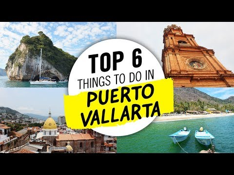 Top 6 Things To Do In Puerto Vallarta, Mexico | Travel Guide | Local Approved