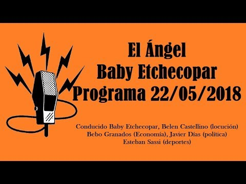 El Ángel con Baby Etchecopar Programa 22/05/2018