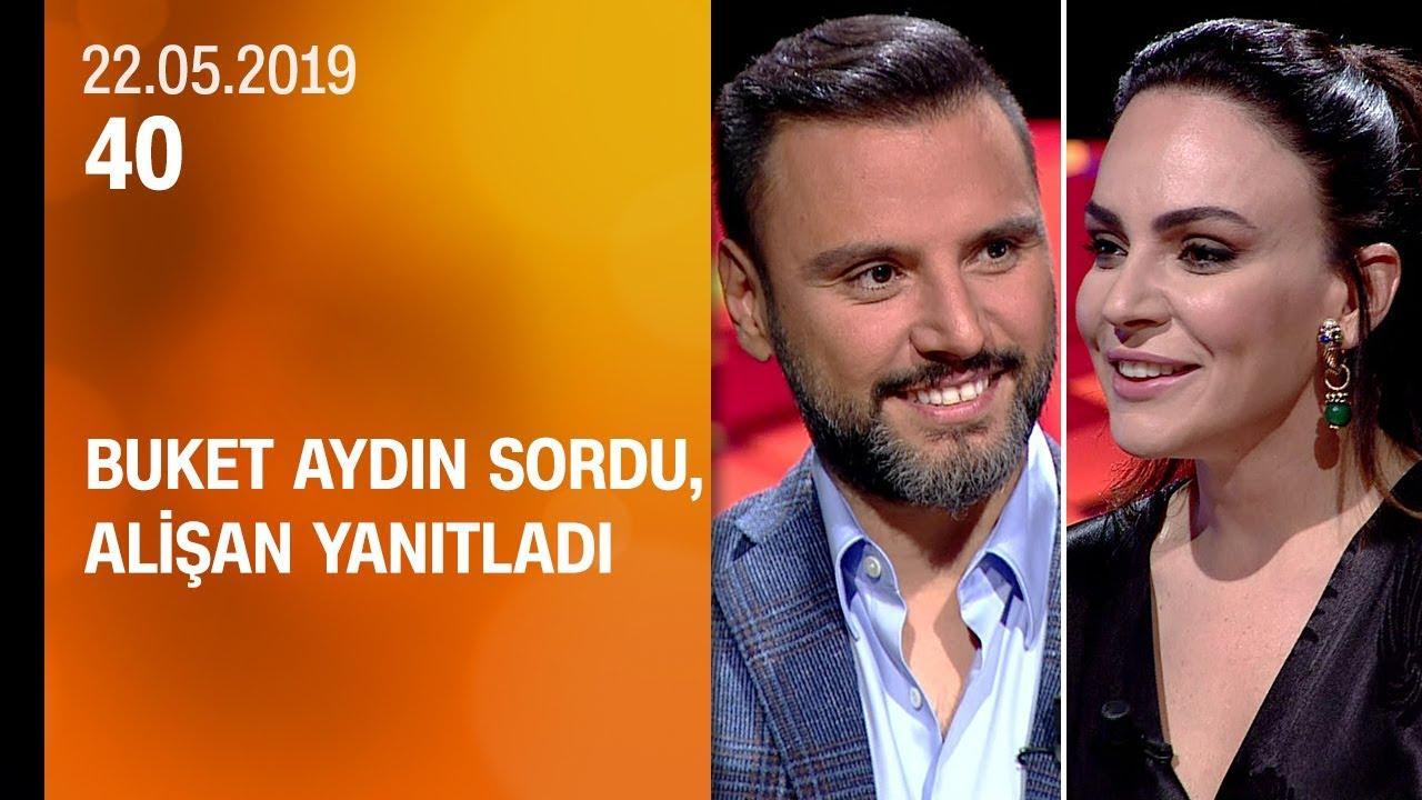 Buket Aydın 40'ta sordu, Alişan yanıtladı - 22.05.2019 Çarşamba