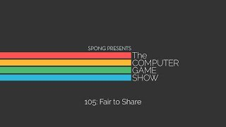The Computer Game Show 105: Fair to Share