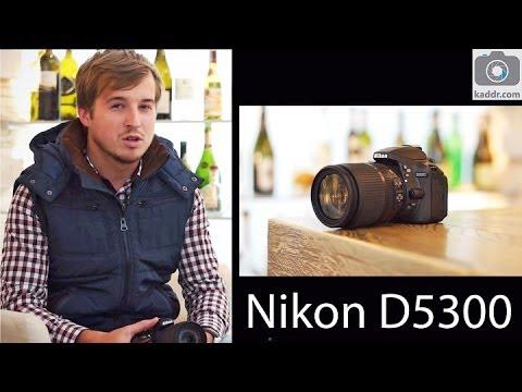 Nikon D5300: Превью-обзор на Kaddr.com