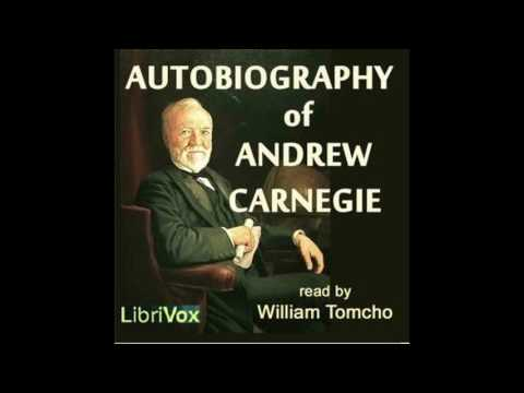 Autobiography of Andrew Carnegie 01~18 by Andrew Carnegie #audiobook
