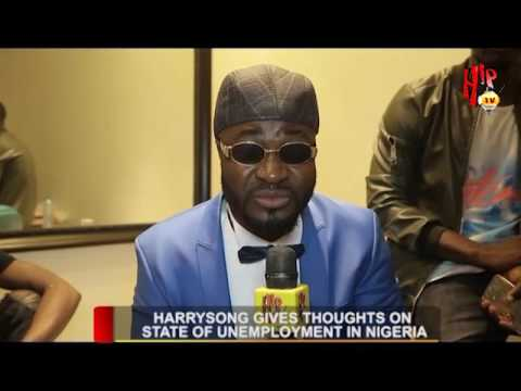 HARRYSONG GIVES THOUGHTS ON STATE OF UNEMPLOYMENT IN NIGERIA (Nigerian Entertainment News)