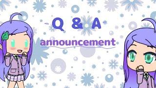 •Q&A Announcement!•