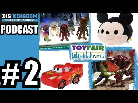 DisKingdom.com - Collect Disney Podcast #2 - Toy Fair, Pop Vinyls, Battlefront, Tsum Tsum & More