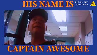 """""""Get his I.D."""" """"He said his name is Captain Awesome!"""" Police work bloopers"""