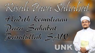 Ustaz Nazmi Karim: Hadis tentang kemuliaan Para Sahabat Rasulullah SAW