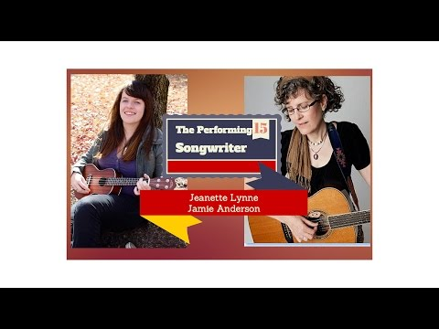 The Performing Songwriter, Episode 15, Jeanette Lynne and Jamie Anderson