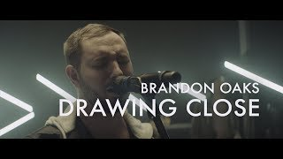 Drawing Close  |  Brandon Oaks  |  Forerunner Music