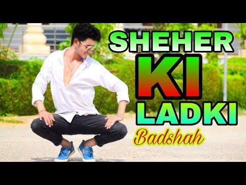 Sheher Ki Ladki Song Dance Video | Badshah | Cover By Daya Tatavat